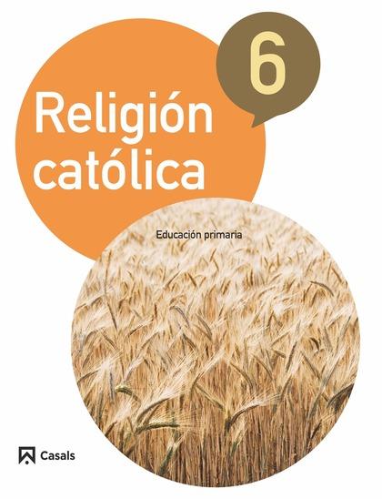 RELIGIÓN CATÓLICA 6 PRIMARIA (2015).