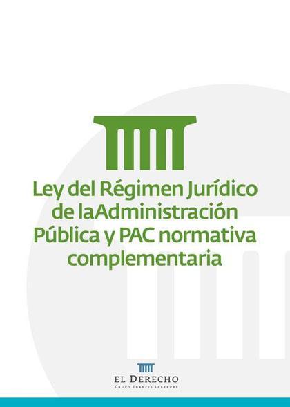LEY DEL RÉGIMEN JURÍDICO DE LA ADMINISTRACIÓN PÚBLICA Y PAC NORMATIVA COMPLEMENTARIA