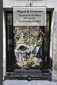 SENSACIONES DE BILBAO ; AL NERVION ; LAS ESTRADAS DE ALBIA