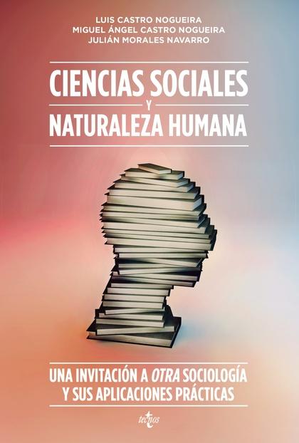 CIENCIAS SOCIALES Y NATURALEZA HUMANA. UNA INVITACIÓN A OTRA SOCIOLOGÍA Y SUS APLICACIONES PRÁC