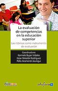 LA EVALUACIÓN DE COMPETENCIAS EN LA EDUCACIÓN SUPERIOR : LAS RÚBRICAS COMO INSTRUMENTO DE EVALU