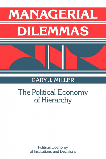 MANAGERIAL DILEMMAS. THE POLITICAL ECONOMY OF HIERARCHY