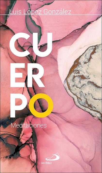 CUERPO. MEDITACIONES