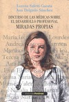 DISCURSO DE LAS MÉDICAS SOBRE EL DESARROLLO PROFESIONAL. MIRADAS PROPIAS