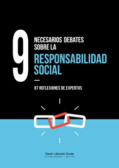 9 NECESARIOS DEBATES SOBRE LA RESPONSABILIDAD SOCIAL.