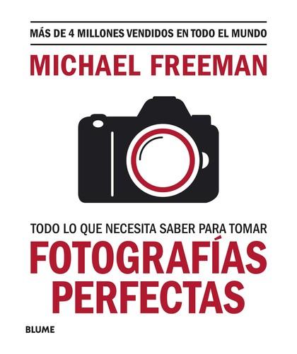 TODO LO QUE NECESITAS SABER PARA TOMAR FOTOGRAFÍAS PERFECTAS.