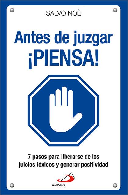 ANTES DE JUZGAR ¡PIENSA!
