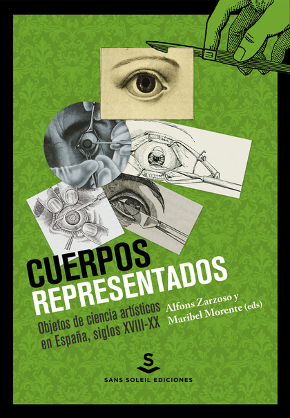 CUERPOS REPRESENTADOS. OBJETOS DE CIENCIA ARTÍSTICOS EN ESPAÑA, SIGLOS XVIII-XX