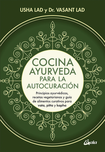 COCINA AYURVEDA PARA LA AUTOCURACIÓN                                            PRINCIPIOS AYUR