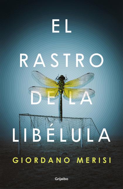 EL RASTRO DE LA LIBÉLULA.