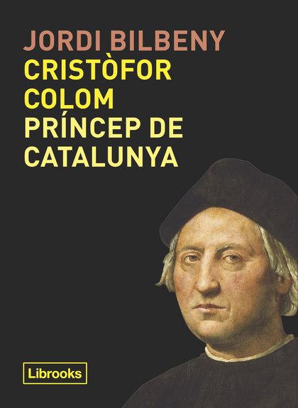 CRISTÒFOR COLOM, PRINCEP DE CATALUNYA