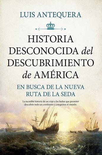 HISTORIA DESCONOCIDA DEL DESCUBRIMIENTO DE AMÉRICA.