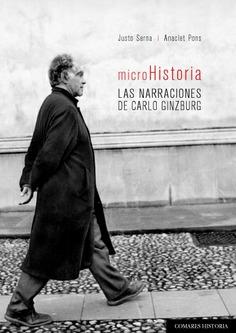 MICROHISTORIA. LAS NARRACIONES DE CARLO GINZBURG