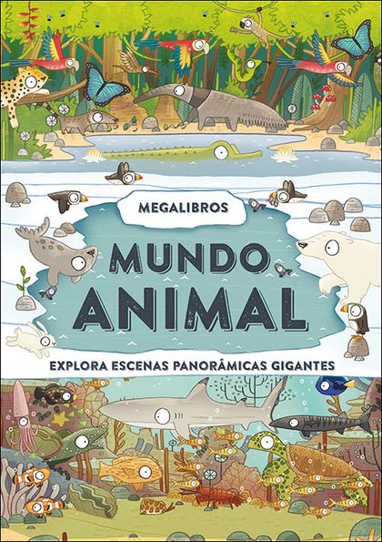 MEGALIBROS. MUNDO ANIMAL                                                        EXPLORA ESCENAS