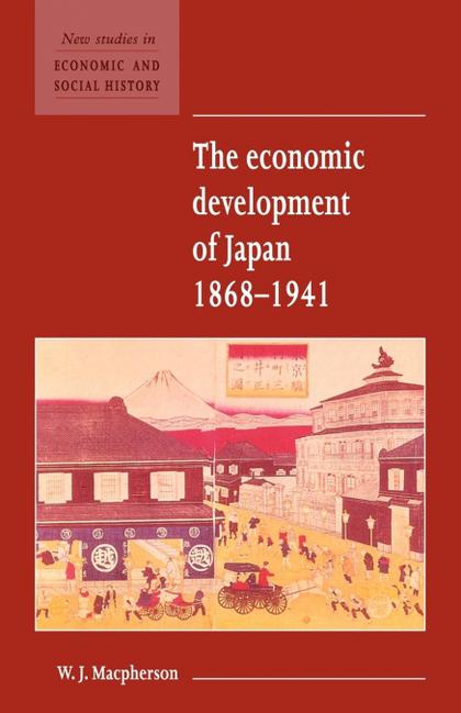 THE ECONOMIC DEVELOPMENT OF JAPAN 1868 1941.