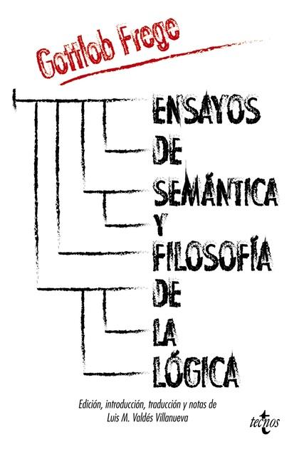 ENSAYOS DE SEMÁNTICA Y FILOSOFÍA DE LA LÓGICA.