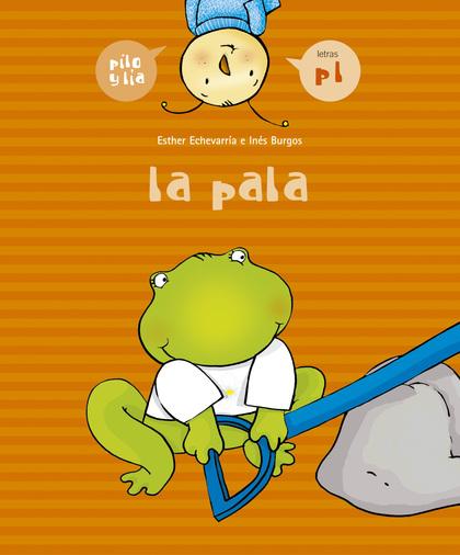 PILO Y LÍA. LA PALA