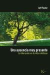 Una ausencia muy presente