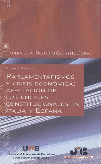 PARLAMENTARISMOS Y CRISIS ECONÓMICA: AFECTACIÓN DE LOS ENCAJES CONSTITUCIONALES