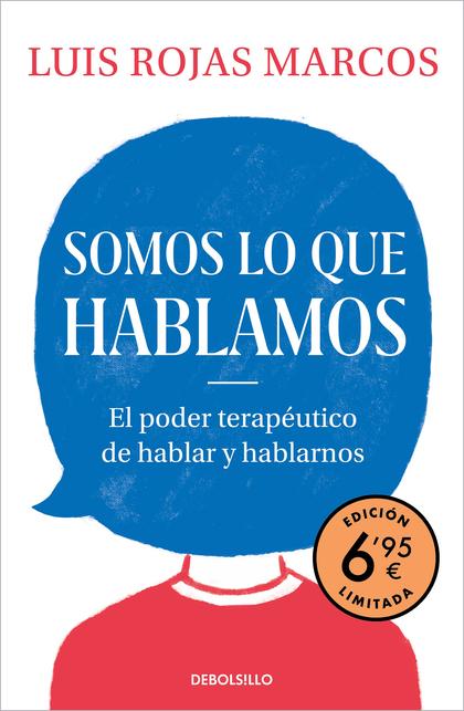 SOMOS LO QUE HABLAMOS (EDICIÓN LIMITADA A PRECIO ESPECIAL). EL PODER TERAPÉUTICO DE HABLAR Y HA