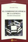 EL COMPONENTE FÓNICO DE LA LENGUA. ESTUDIOS FONOLÓGICOS