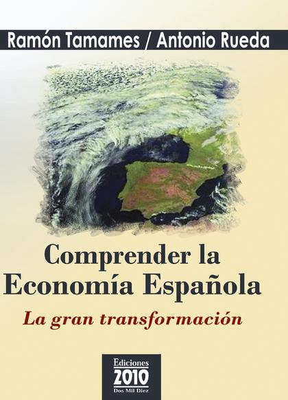 COMPRENDER LA ECONOMÍA ESPAÑOLA