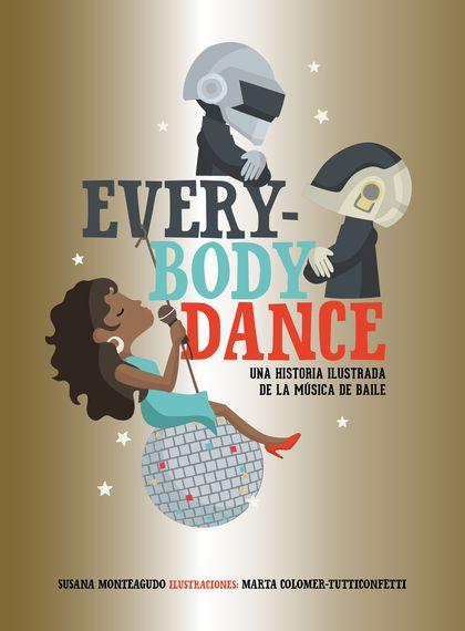 EVERYBODY DANCE. UNA HISTORIA ILUSTRADA DE LA MÚSICA DE BAILE