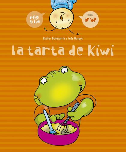 PILO Y LÍA. LA TARTA DE KIWI