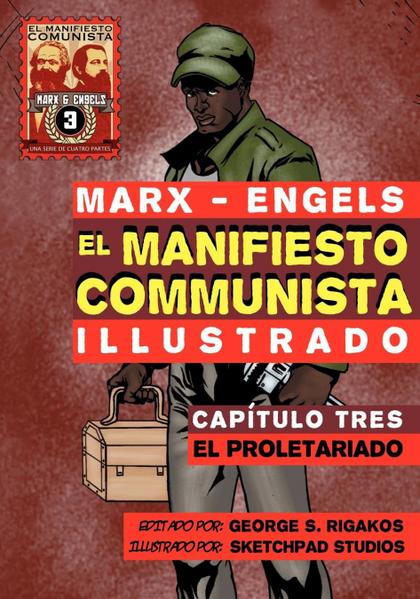 EL MANIFIESTO COMUNISTA (ILUSTRADO) - CAPÍTULO TRES. EL PROLETARIADO