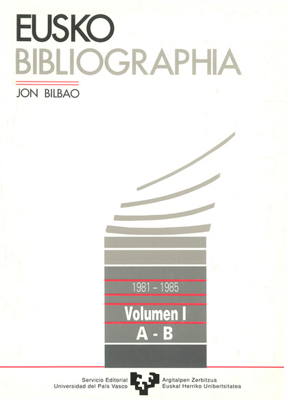 EUSKO BIBLIOGRAPHIA (1981-1985). VOL. 1 (A-B).