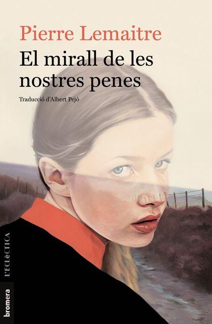 EL MIRALL DE LES NOSTRES PENES.