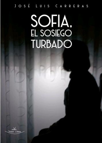 SOFIA, EL SOSIEGO TURBADO.