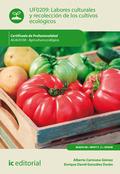LABORES CULTURALES Y RECOLECCIÓN DE LOS CULTIVOS ECOLÓGICOS. AGAU0108 - AGRICULT