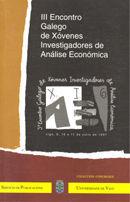 LIBRO DE ACTAS : III ENCONTRO GALEGO DE XÓVENES INVESTIGADORES DE ANÁLISE ECONÓMICO, VIGO, 9, 1