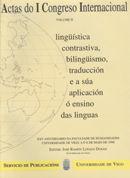 ACTAS DO I CONGRESO INTERNACIONAL DE LINGÜÍSTICA CONTRASTIVA, 6, 7, 8 DE MAYO DE 1998, EN VIGO