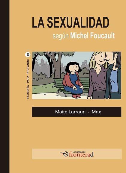 LA SEXUALIDAD SEGÚN MICHAEL FOUCAULT.