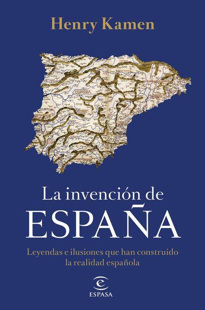 LA INVENCION DE ESPAÑA