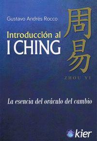 INTRODUCCIÓN AL I CHING. LA ESENCIA DEL ORÁCULO DEL CAMBIO