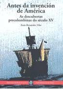 ANTES DA INVENCIÓN DE AMÉRICA AS DESCUBERTAS PRECOLOBINAS S. XV