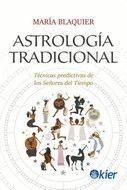 ASTROLOGÍA TRADICIONAL. TÉCNICAS PREDICTIVAS DE LOS SEÑORES DEL TIEMPO