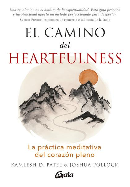EL CAMINO DEL HEARTFULNESS                                                      LA PRÁCTICA MED