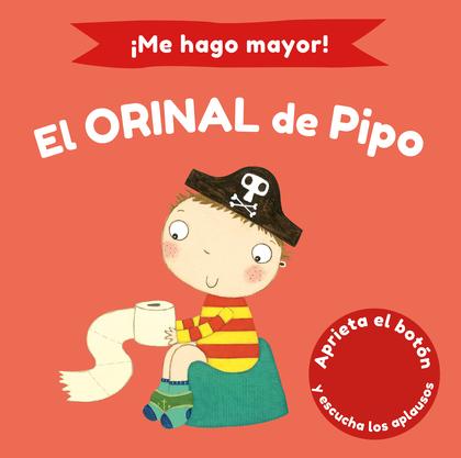 ¡ME HAGO MAYOR! EL ORINAL DE PIPO. APRIETA EL BOTÓN Y ESCUCHA