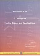 PROCEEDINGS OF THE COLLOQUIUM ON LIE THEORY AND APPLICATIONS : VIGO, 17-22 DE JULY 2000