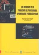 LOS RECURSOS EN LA FORMACIÓN DEL PROFESORADO: APROXIMACIÓN PLURIDISCIP