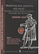 NOTHING BUT PAPERS, MY LORD : STUDIES IN EARLY MODERN ENGLISH LANGUAGE AND LITERATURE, SEDERI X