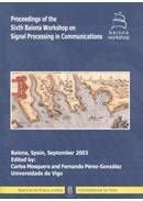 PROCEEDINGS OF THE SIXTH WORKSHOP ON SIGNAL PROCESSING IN COMMUNICATIONS, BAIONA, SEPTEMBER 200