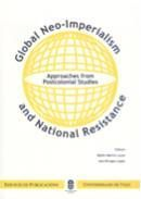 GLOBAL NEO-IMPERIALISM AND NATIONAL RESISTANCE : APPROACHES FROM POSTCOLONIAL STUDIES : PROCEED