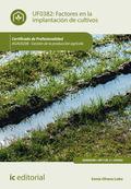 FACTORES EN LA IMPLANTACIÓN DE CULTIVOS. AGAU0208 - GESTIÓN DE LA PRODUCCIÓN AGR