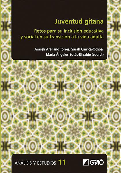 JUVENTUD GITANA. RETOS PARA SU INCLUSIÓN EDUCATIVA Y SOCIAL EN SU TRANSICIÓN A LA VIDA ADULTA