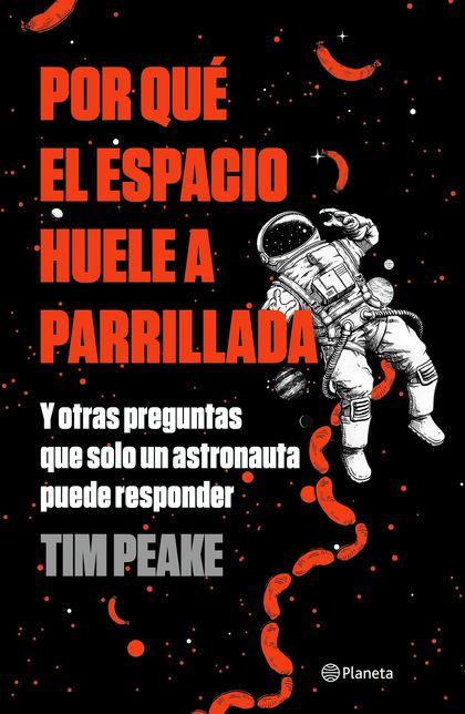 Por qué el espacio huele a parrillada (Edición mexicana)